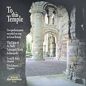 To This Temple (Live) by Indianapolis Choir of St. Paul's Episcopal Church