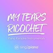 my tears ricochet (Piano Karaoke Instrumentals) von Sing2Piano (1)