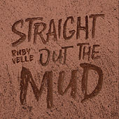 Straight Out The Mud von Ruby Velle