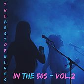 The best of blues in the 50s - Vol.2 by Various Artists