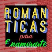 Románticas para enamorarte von Various Artists