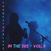 The best of blues in the 50s - Vol.3 by Various Artists