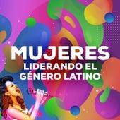 Mujeres Liderando El Género Latino de Various Artists