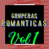 Gruperas Románticas Vol 1 de Various Artists