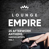 Lounge Empire (25 Afterwork Anthems), Vol. 1 von Various Artists
