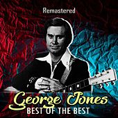 Best of the Best (Remastered) by George Jones
