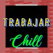 Trabajar Chill de Various Artists