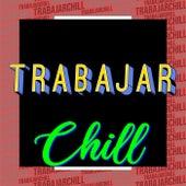 Trabajar Chill von Various Artists