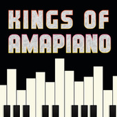 Kings of Amapiano von Various Artists