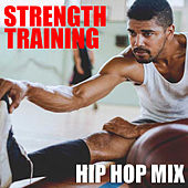 Strength Training Hip Hop Mix von Various Artists