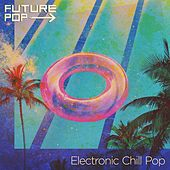 Electronic Chill Pop by Future Pop