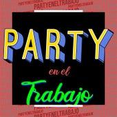 Party en el Trabajo by Various Artists