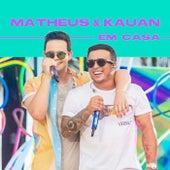 Matheus & Kauan Em Casa by Matheus & Kauan