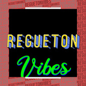 Regueton Vibes de Various Artists
