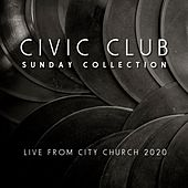 Sunday Collection (Live from City Church 2020) von Civic Club