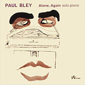 Alone, Again: Solo Piano de Paul Bley