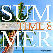 Summer Time, Vol. 8 - 18 Premium Trax: Chillout, Chillhouse, Downbeat, Lounge von Various Artists