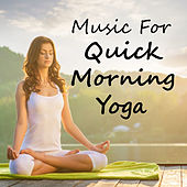 Music For Quick Morning Yoga by Various Artists