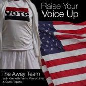 Raise Your Voice Up von The Away Team