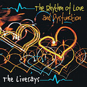 The Rhythm of Love and Dysfunction by The Livesays