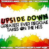 Upside Down: Greatest Ever Reggae Takes On The Hits by Various Artists