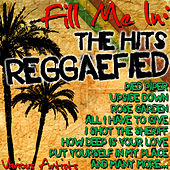 Fill Me In: The Hits Reggaefied by Various Artists