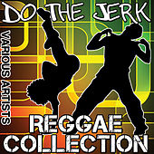 Do The Jerk: Reggae Collection von Various Artists