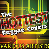 The Hottest Reggae Covers by Various Artists