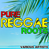 Pure Reggae Roots by Various Artists