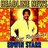 Headline News: Live Recordings de Edwin Starr