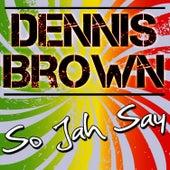 So Jah Say by Dennis Brown