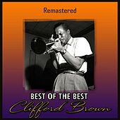 Best of the Best (Remastered) by Clifford Brown