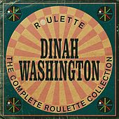 The Complete Roulette Collection by Dinah Washington