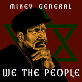 We The People by Mikey General