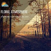 Floral Atmosphere - Spa Music for a Relaxing Day di Various Artists
