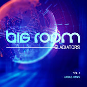 Big Room Gladiators, Vol. 1 de Various Artists