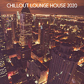 Chillout Lounge House 2020 de Various Artists
