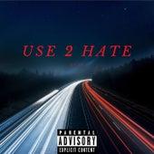 Use 2 Hate von TK