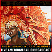 The Bossa Nova Carnival Beats Vol. 1 de Dave Pike
