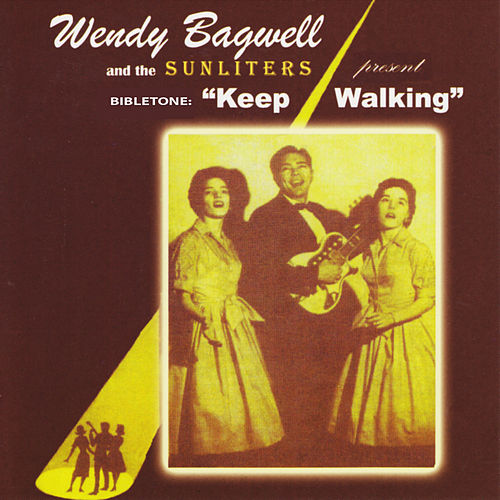 Bibletone: Keep Walking by Wendy Bagwell & The Sunliters