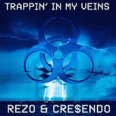 Trappin' In My Veins von Cre$Endo
