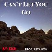 Can't Let You Go van Slick Josh