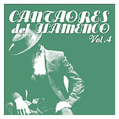 Cantaores del Flamenco Vol.4 by Various Artists