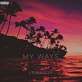 My Ways by Jswag3p