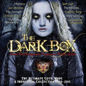 The Dark Box - the Ultimate Goth, Wave & Industrial Collection 1980-2011 de Various Artists