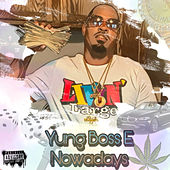 Nowadays by Yung Boss E