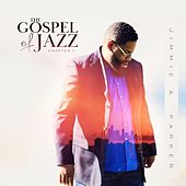 The Gospel of Jazz Chapter 1 by Jimmie A Parker