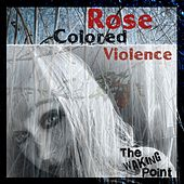 Rose Colored Violence de The Waking Point