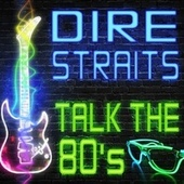 Talk the 80's de Dire Straits