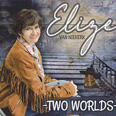 Two Worlds de Elize Van Niekerk